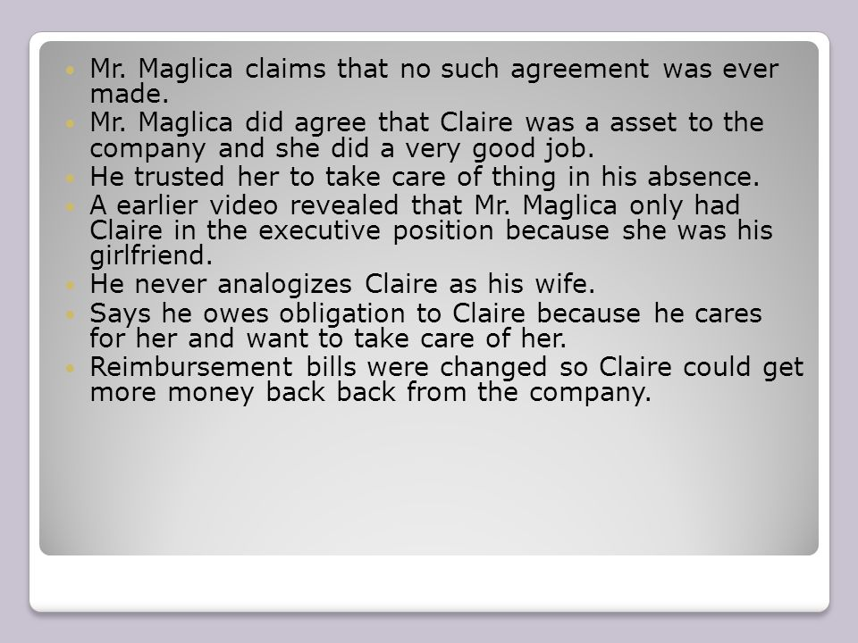Mr.Maglica claims that no such agreement was ever made.