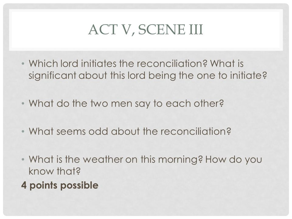 ACT V, SCENE III Which lord initiates the reconciliation.