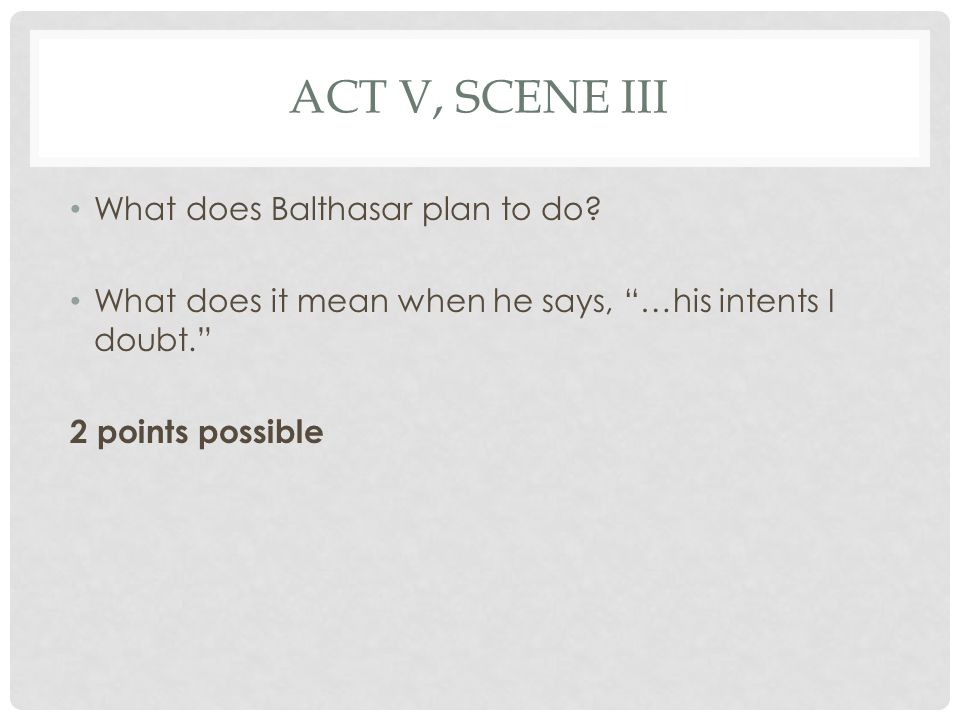 ACT V, SCENE III What literary device/feature is shown in the following lines.