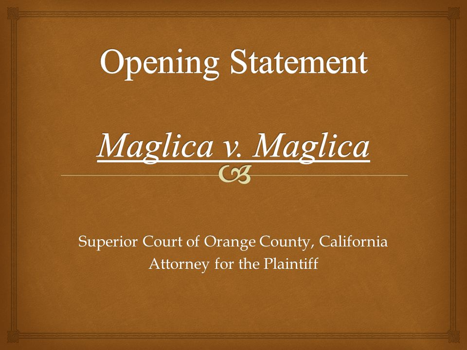 Superior Court of Orange County, California Attorney for the Plaintiff