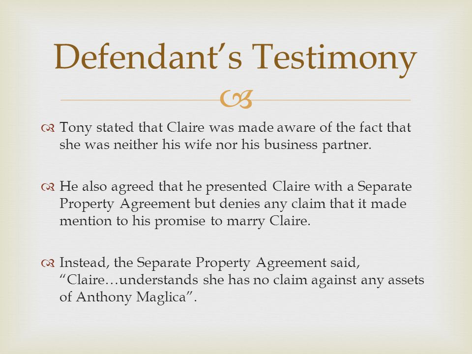   Tony stated that Claire was made aware of the fact that she was neither his wife nor his business partner.