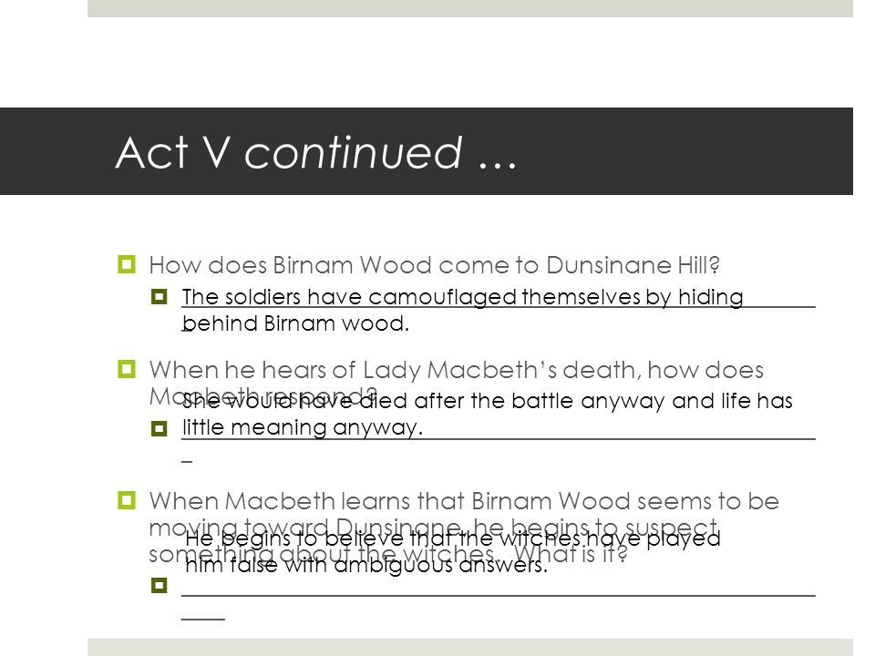 Act V continued …  How does Birnam Wood come to Dunsinane Hill?  __________________________________________________________ _  When he hears of Lad