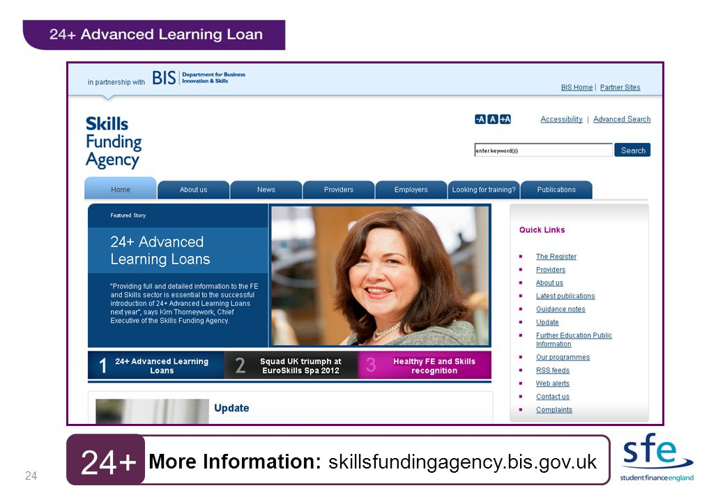 24 More Information: skillsfundingagency.bis.gov.uk 24+
