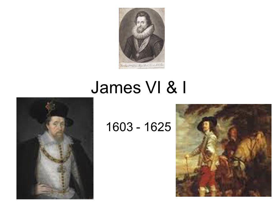 James VI & I 1603 - 1625