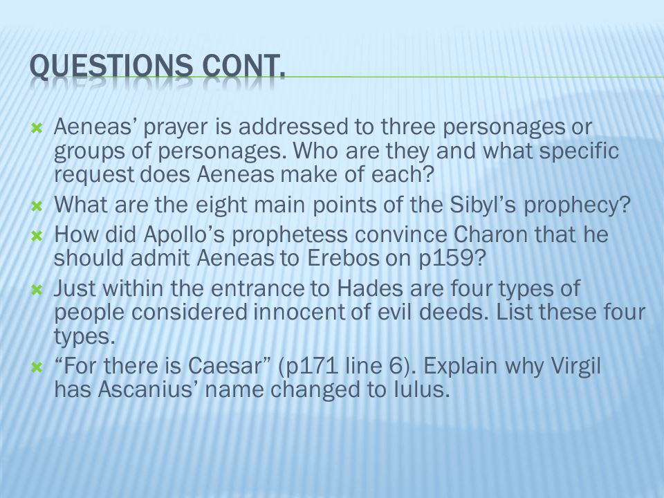  Aeneas' prayer is addressed to three personages or groups of personages.