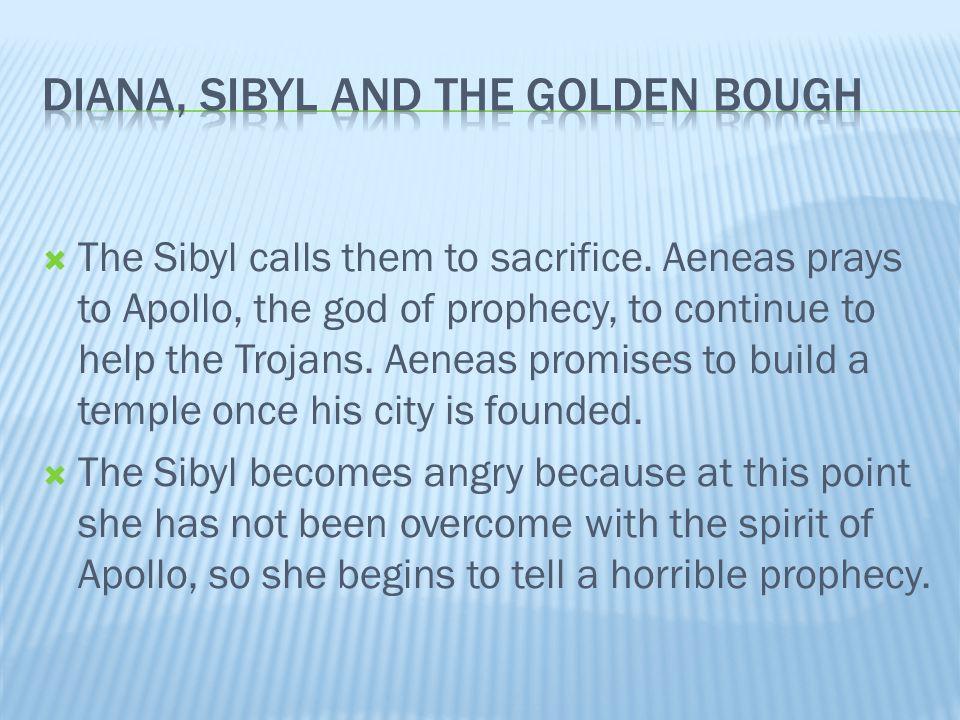  The Sibyl calls them to sacrifice.