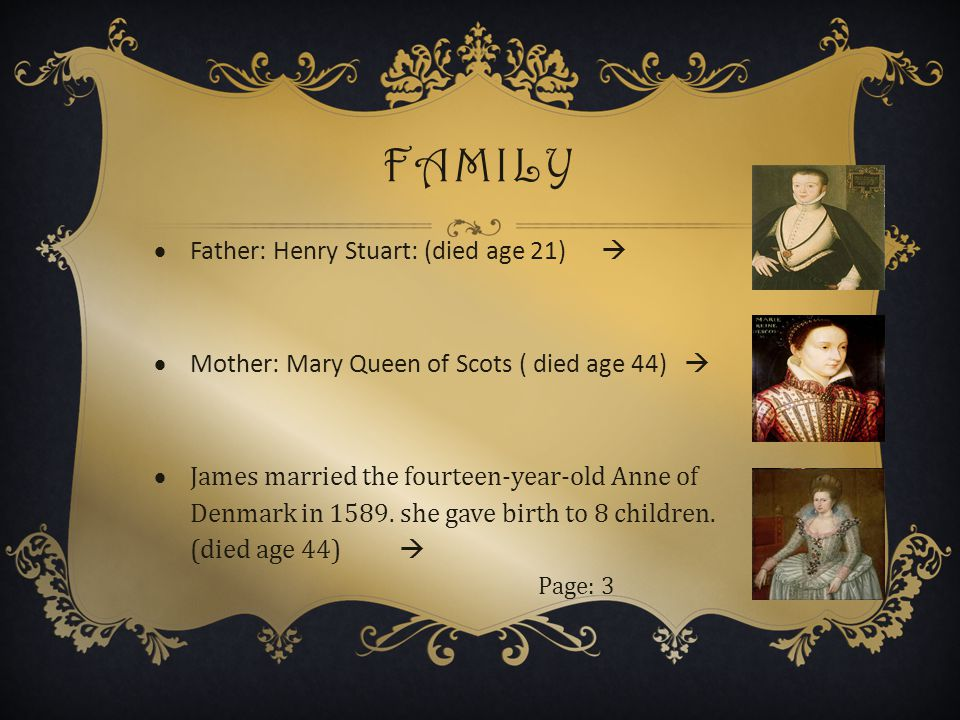 DEATHS  James had Three sons and five daughters, only three survived birth.