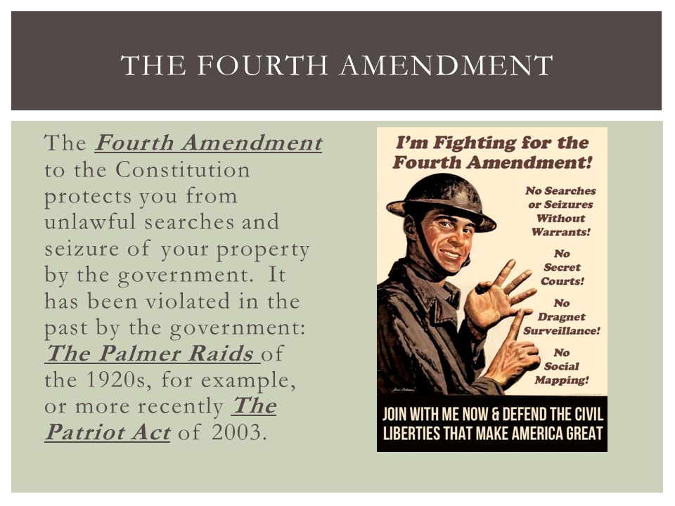 The Fourth Amendment to the Constitution protects you from unlawful searches and seizure of your property by the government. It has been violated in t
