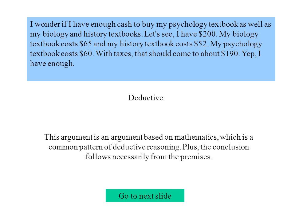 I wonder if I have enough cash to buy my psychology textbook as well as my biology and history textbooks.