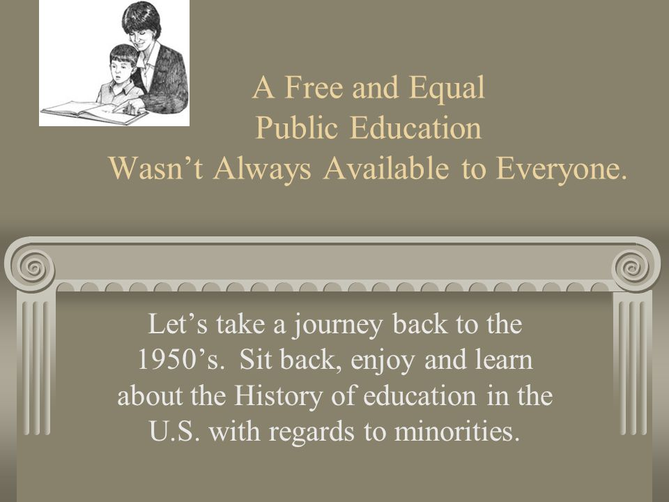 A Free and Equal Public Education Wasn't Always Available to Everyone.