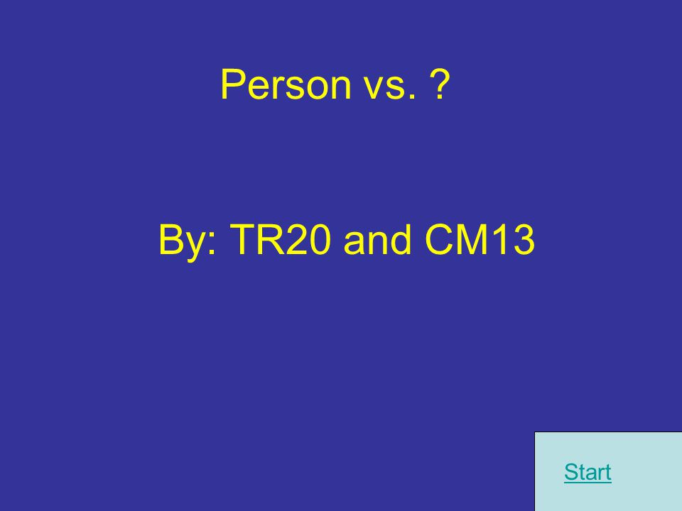 Person vs. By: TR20 and CM13 Start