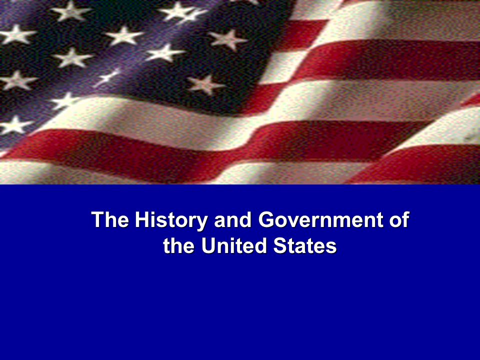 The History and Government of the United States