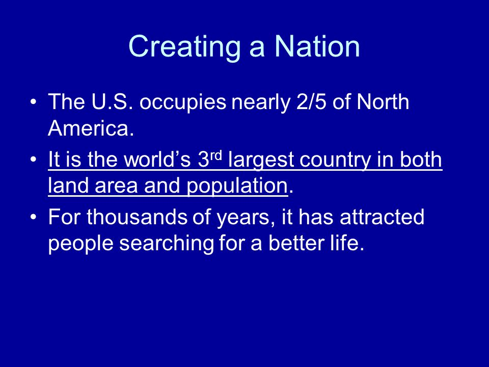 Creating a Nation The U.S.occupies nearly 2/5 of North America.