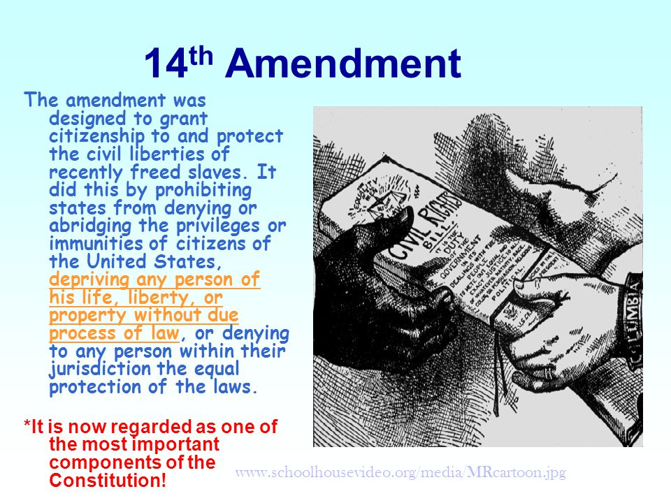 14 th Amendment The amendment was designed to grant citizenship to and protect the civil liberties of recently freed slaves.