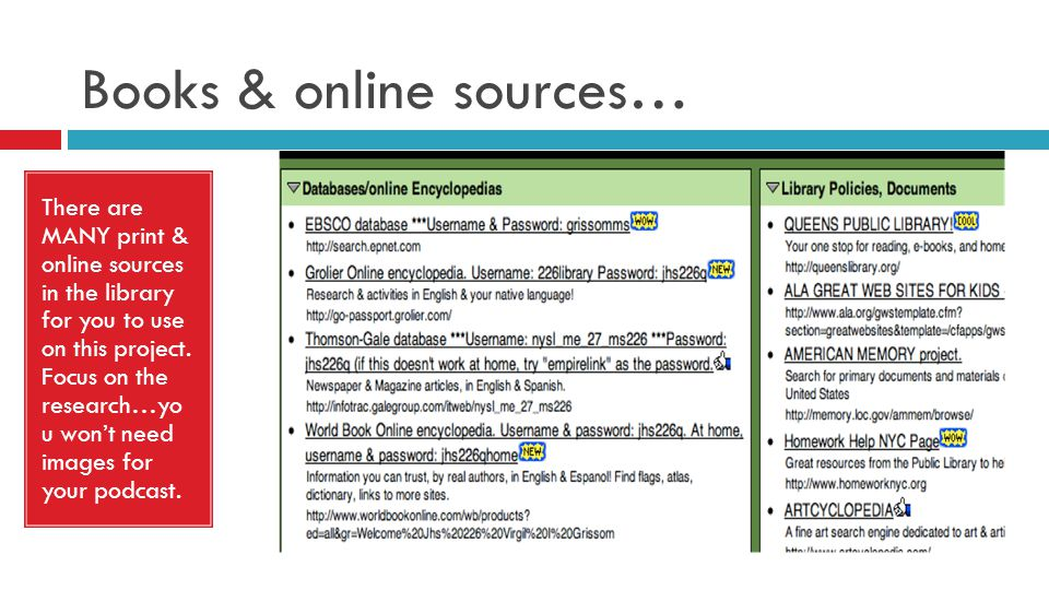 Books & online sources… There are MANY print & online sources in the library for you to use on this project.