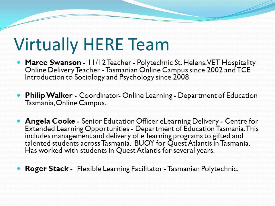 Virtually HERE Team Maree Swanson - 11/12 Teacher - Polytechnic St.