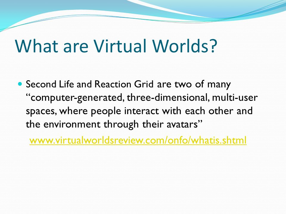 AVATARS Avatars have movement and sensory features much as a human would.