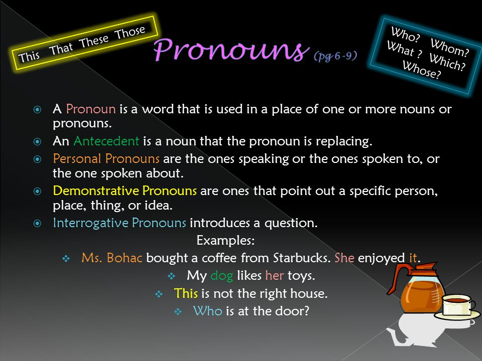 AA Pronoun is a word that is used in a place of one or more nouns or pronouns.