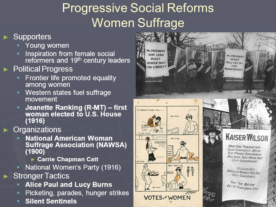 Progressive Social Reforms Women Suffrage ► ► Supporters   Young women   Inspiration from female social reformers and 19 th century leaders ► ► Po