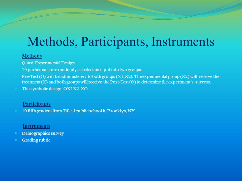 Methods, Participants, Instruments Methods Quasi-Experimental Design.