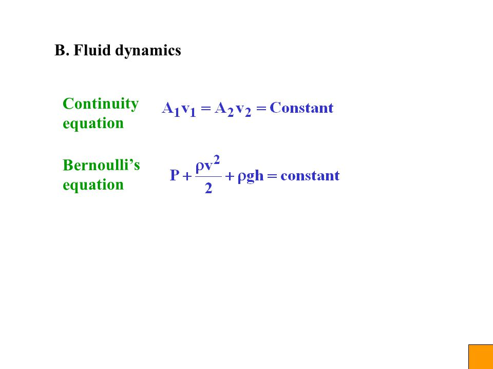B. Fluid dynamics Continuity equation Bernoulli's equation