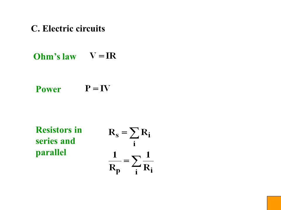 C. Electric circuits Resistors in series and parallel Ohm's law Power