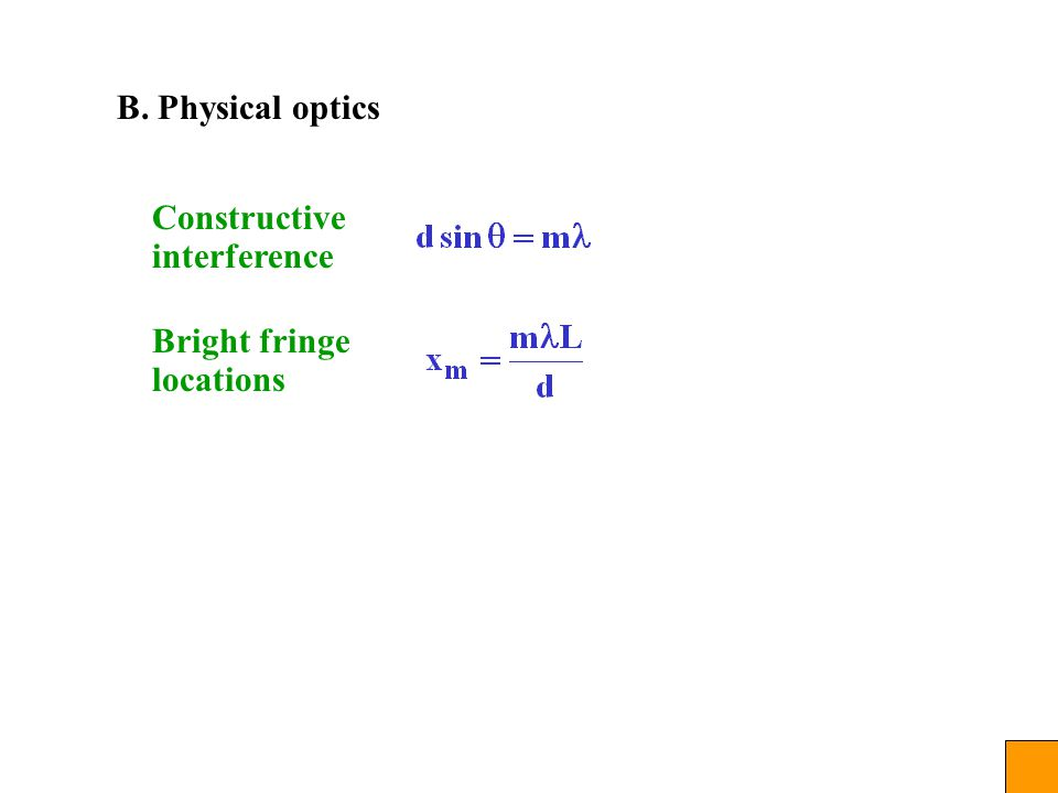 B. Physical optics Constructive interference Bright fringe locations