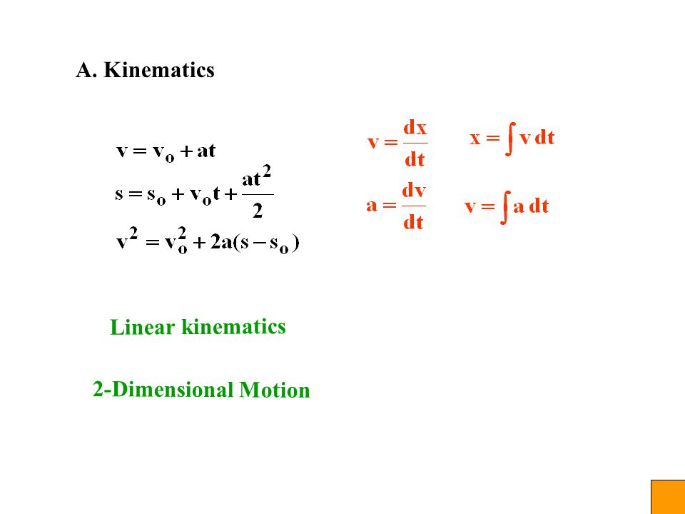 A. Kinematics Linear kinematics 2-Dimensional Motion