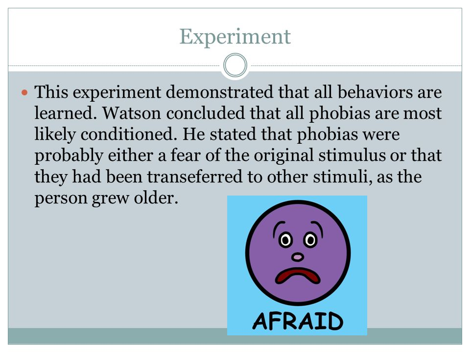 Experiment This experiment demonstrated that all behaviors are learned.