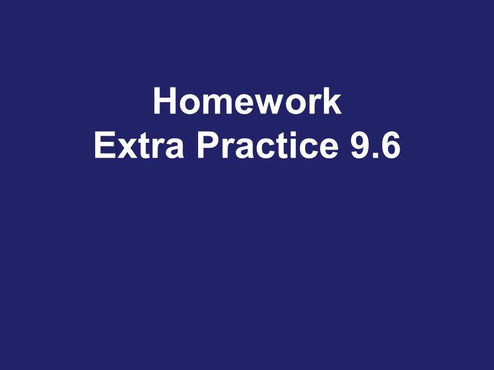 Homework Extra Practice 9.6
