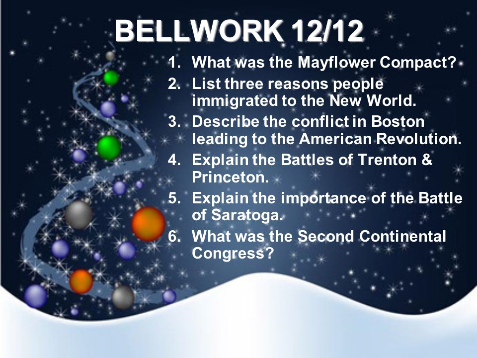 BELLWORK 12/12 1.What was the Mayflower Compact.