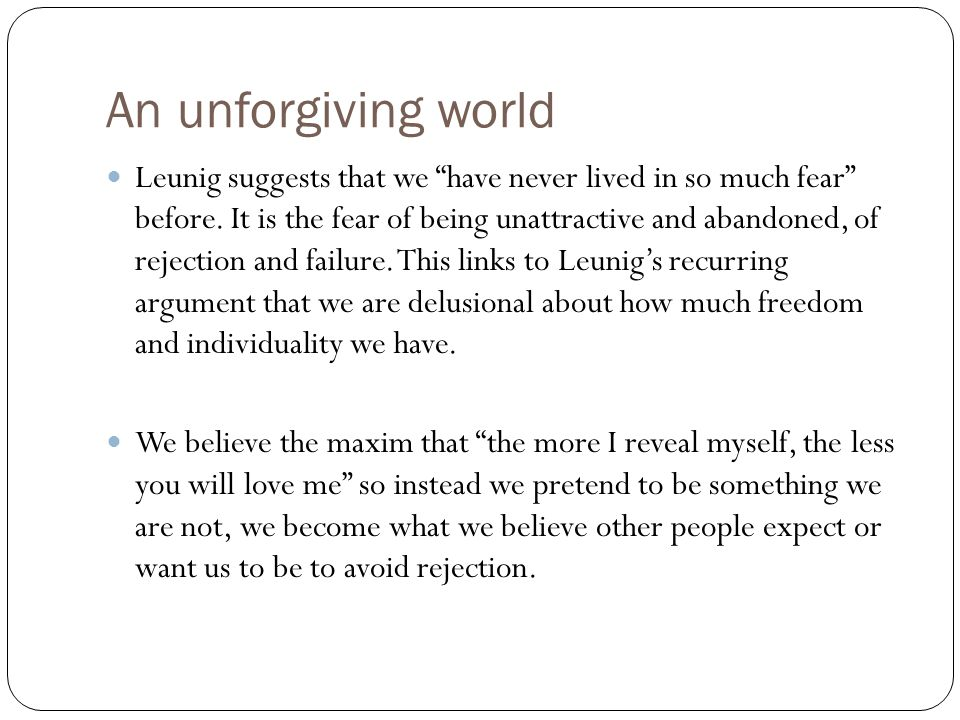 """An unforgiving world Leunig suggests that we """"have never lived in so much fear"""" before. It is the fear of being unattractive and abandoned, of rejecti"""