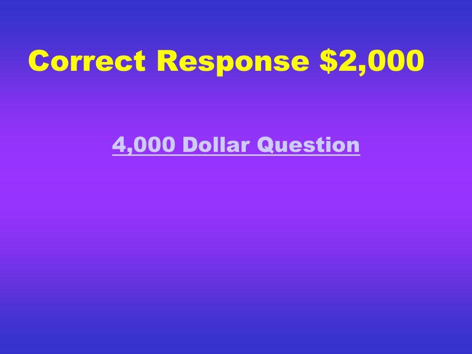 Correct Response $1,000 2,000 Dollar Question