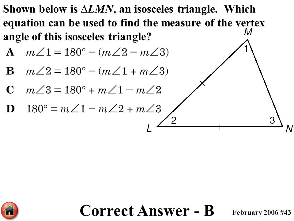 Shown below is ∆LMN, an isosceles triangle. Which equation can be used to find the measure of the vertex angle of this isosceles triangle? Correct Ans