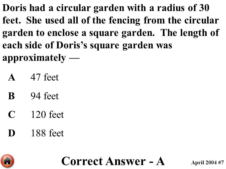 Doris had a circular garden with a radius of 30 feet. She used all of the fencing from the circular garden to enclose a square garden. The length of e