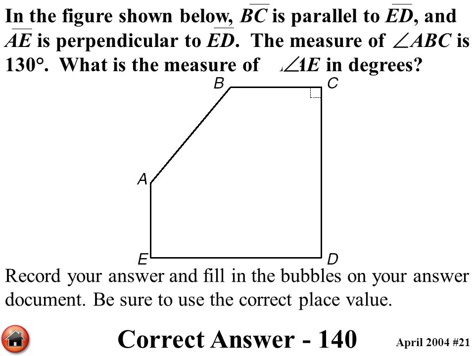 In the figure shown below, BC is parallel to ED, and AE is perpendicular to ED. The measure of ABC is 130°. What is the measure of BAE in degrees? Rec