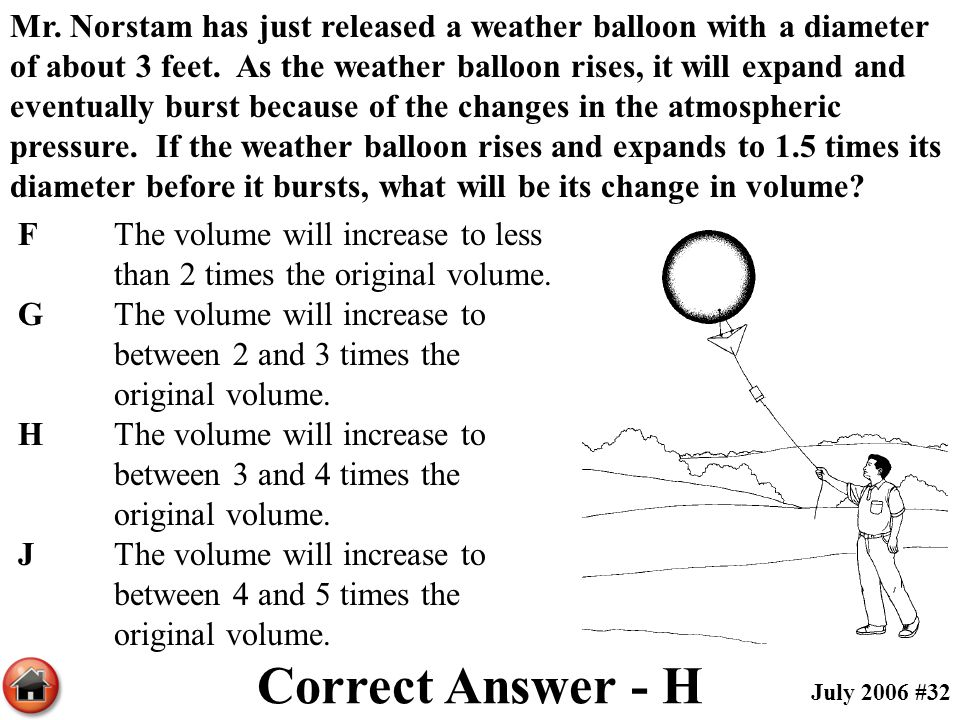 FThe volume will increase to less than 2 times the original volume. GThe volume will increase to between 2 and 3 times the original volume. HThe volum