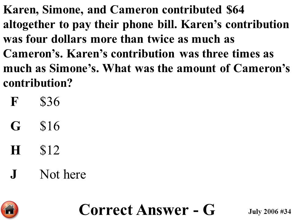 Karen, Simone, and Cameron contributed $64 altogether to pay their phone bill. Karen's contribution was four dollars more than twice as much as Camero
