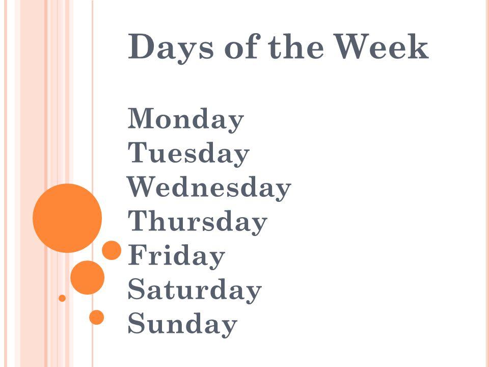 Days of the Week Monday Tuesday Wednesday Thursday Friday Saturday Sunday