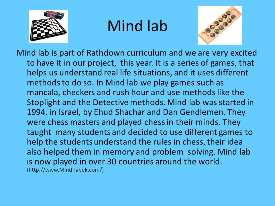 Mind lab Mind lab is part of Rathdown curriculum and we are very excited to have it in our project, this year.