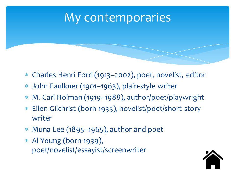  Charles Henri Ford (1913–2002), poet, novelist, editor  John Faulkner (1901–1963), plain-style writer  M.