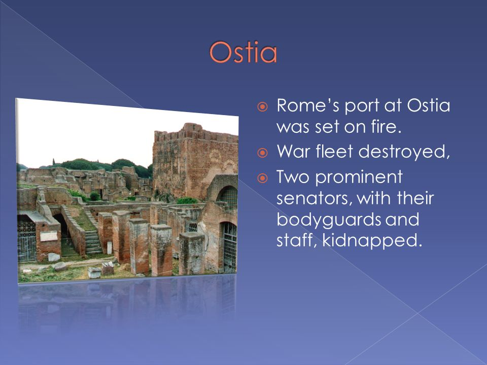  Rome's port at Ostia was set on fire.