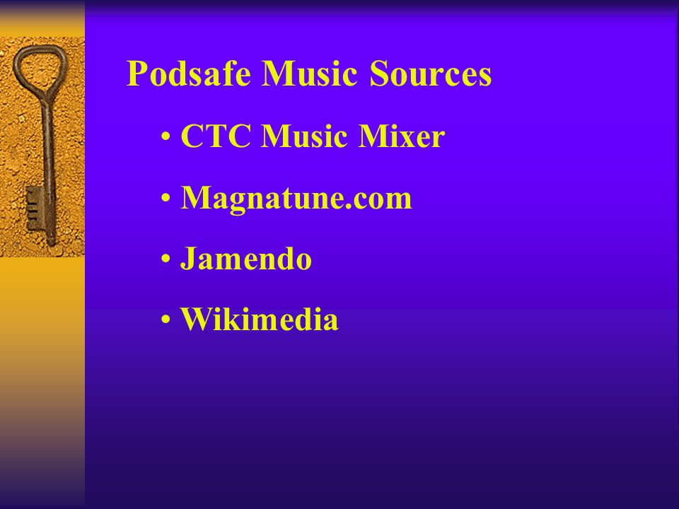 Podsafe Music Sources CTC Music Mixer Magnatune.com Jamendo Wikimedia