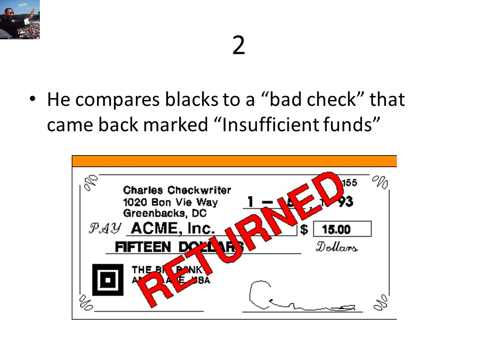 2 He compares blacks to a bad check that came back marked Insufficient funds