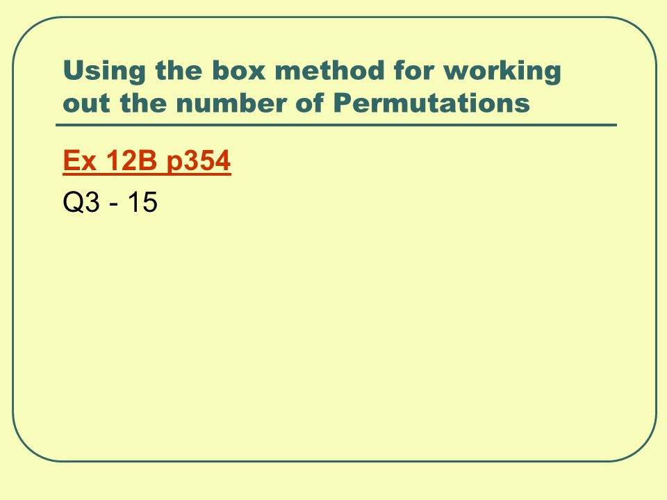 Using the box method for working out the number of Permutations Ex 12B p354 Q3 - 15