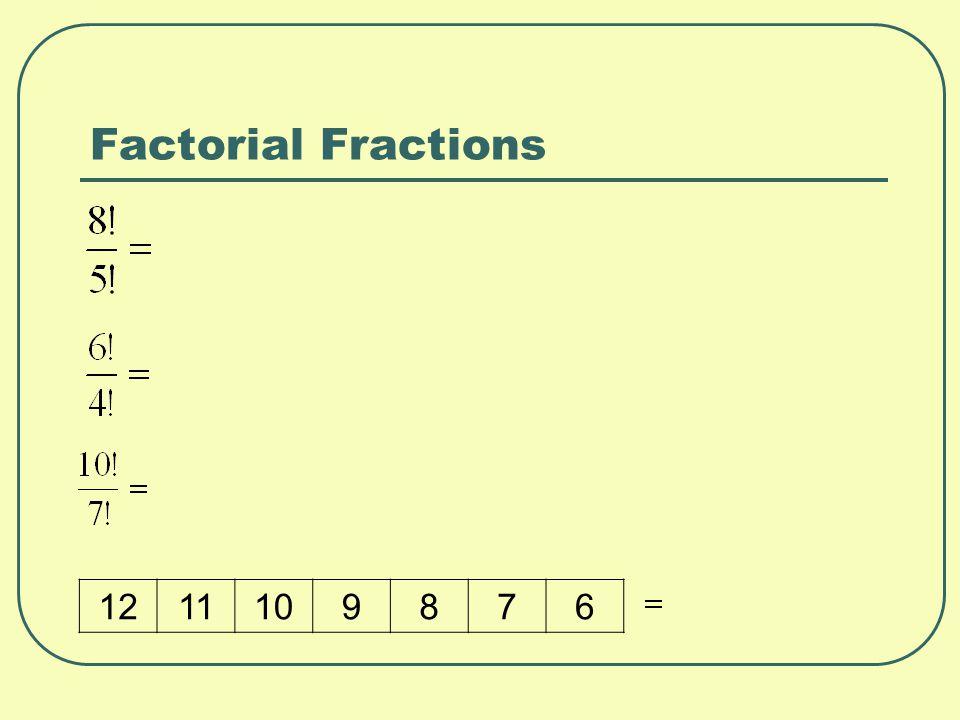 Factorial Fractions 1211109876