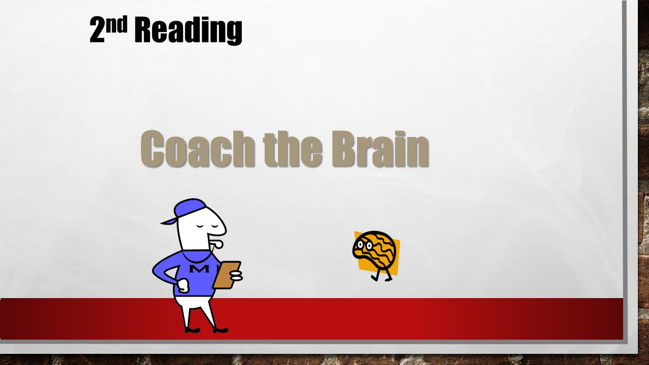 2 nd Reading Coach the Brain
