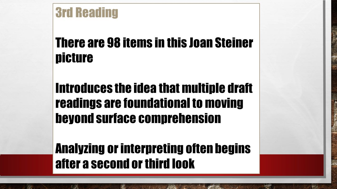 3rd Reading There are 98 items in this Joan Steiner picture Introduces the idea that multiple draft readings are foundational to moving beyond surface