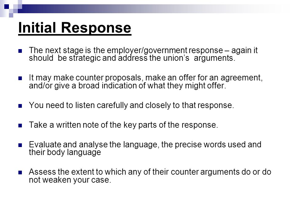 Countering to Response Do not feel obliged to respond immediately other than in a preliminary way,or to seek clarification-but not necessarily too much at that stage.