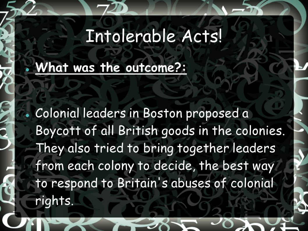 Intolerable Acts.